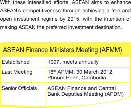 With these intensified efforts, ASEAN aims to enhance ASEAN's competitiveness through achieving a free and