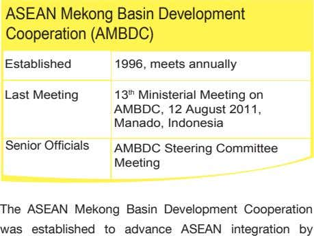 ASEAN Mekong Basin Development Cooperation (AMBDC) Established 1996, meets annually Last Meeting 13 th Ministerial