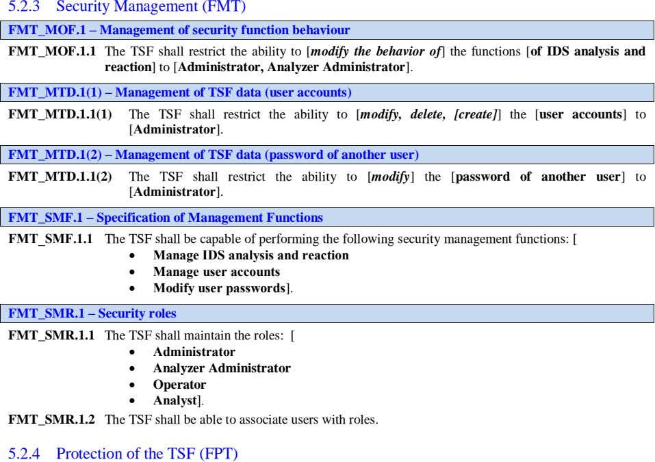 The TSF shall maintain the roles: [ user] to [Administrator]. FMT_SMF.1 – Specification of Management Functions