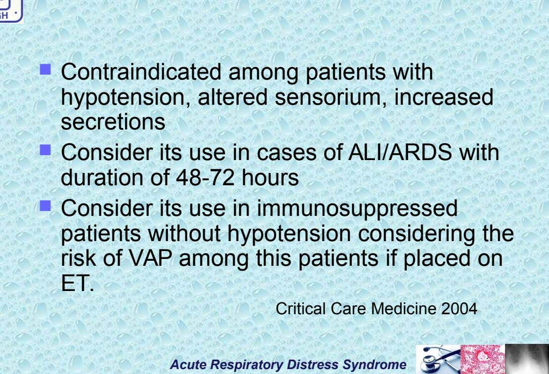  Contraindicated among patients with hypotension, altered sensorium, increased secretions  Consider its use in cases