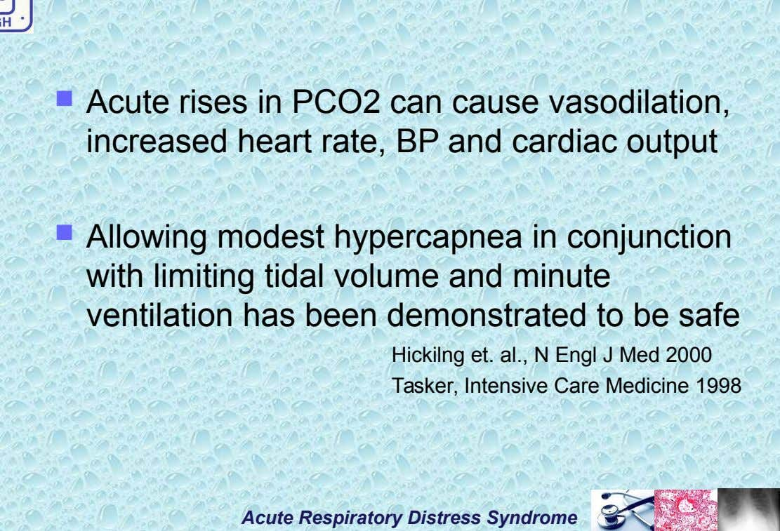  Acute rises in PCO2 can cause vasodilation, increased heart rate, BP and cardiac output 