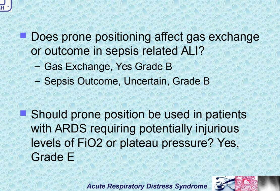  Does prone positioning affect gas exchange or outcome in sepsis related ALI? – Gas Exchange,