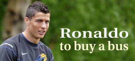Ronaldo to buy a bus