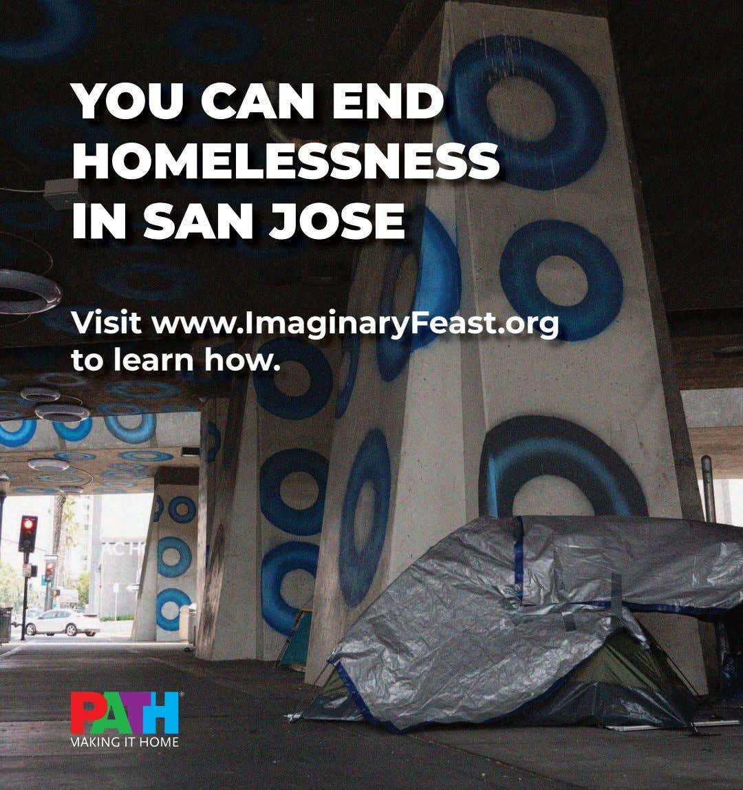 YOU CAN END HOMELESSNESS IN SAN JOSE Visit www.ImaginaryFeast.org to learn how.