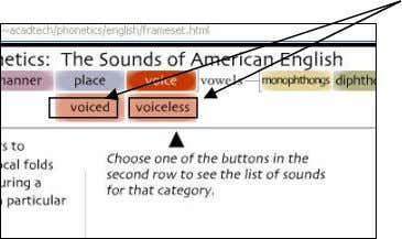 """voice."" Your screen will show these two categories: Every consonant sound in English is either voiced"