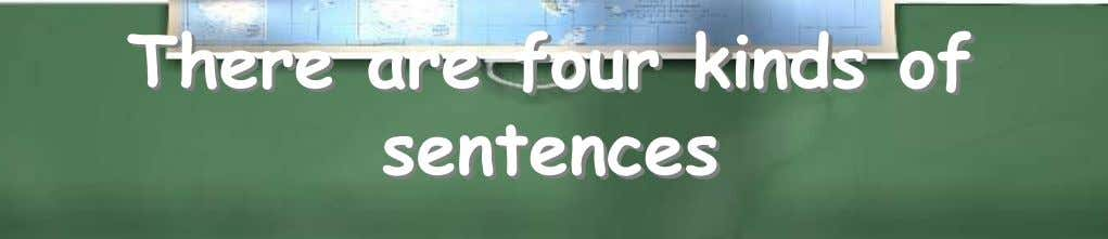 There are four kinds of sentences