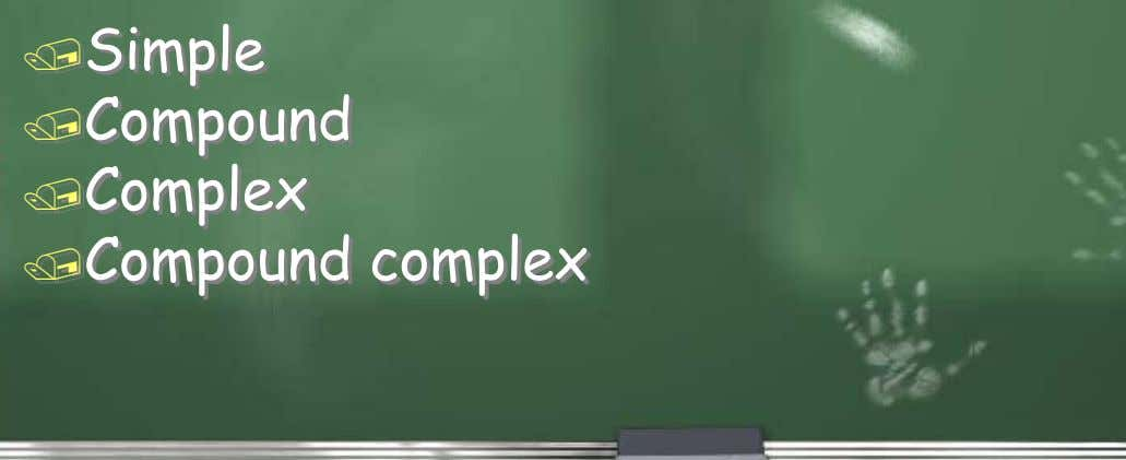 Simple Compound Complex Compound complex