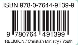ISBN 978-0-7644-9139-9 9 780764 4 91399 RELIGION / Christian Ministry / Youth