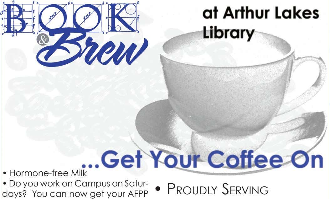 • Hormone-free Milk • Do you work on Campus on Satur- • days? You can