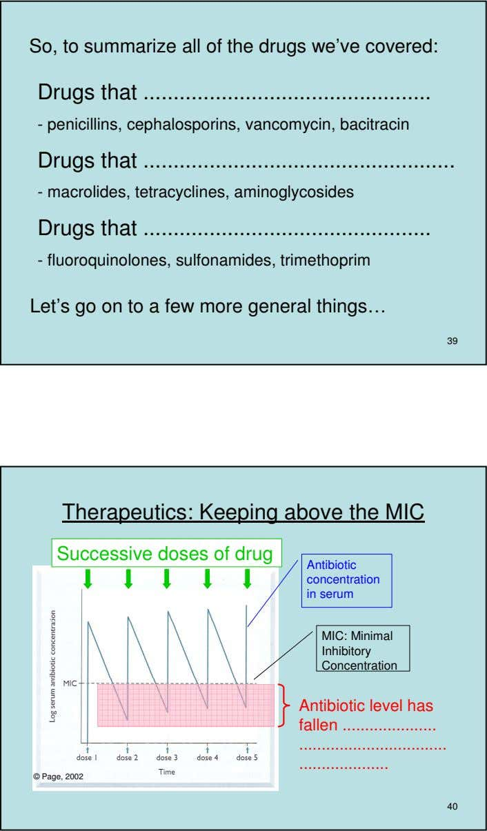 So, to summarize all of the drugs we've covered: Drugs that - penicillins, cephalosporins, vancomycin,