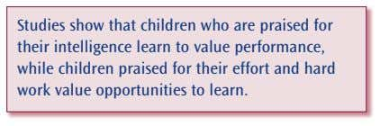 Studies show that children who are praised for their intelligence learn to value performance, while