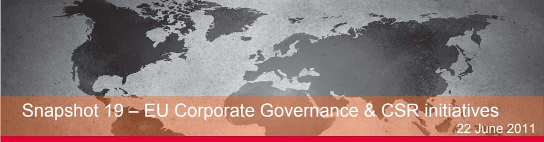 Snapshot 19 – EU Corporate Governance & CSR initiatives 22 June 2011