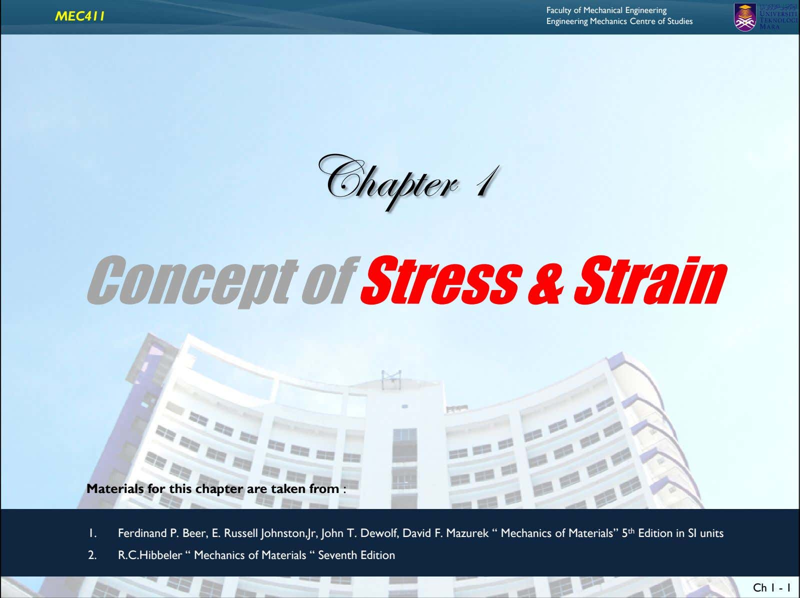 MEC411 Faculty of Mechanical Engineering Engineering Mechanics Centre of Studies V{tÑàxÜ D Concept of Stress