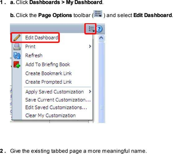 1 a. Click Dashboards > My Dashboard. . b. Click the Page Options toolbar (