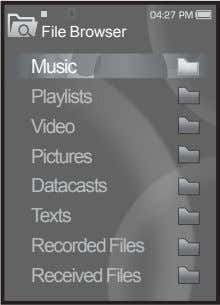 File Browser Music Playlists Video Pictures Datacasts Texts Recorded Files Received Files