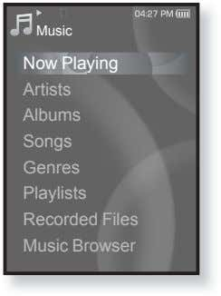 Music Now Playing Artists Albums Songs Genres Playlists Recorded Files Music Browser
