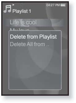 Playlist 1 Life is cool My love Delete from Playlist Delete All from