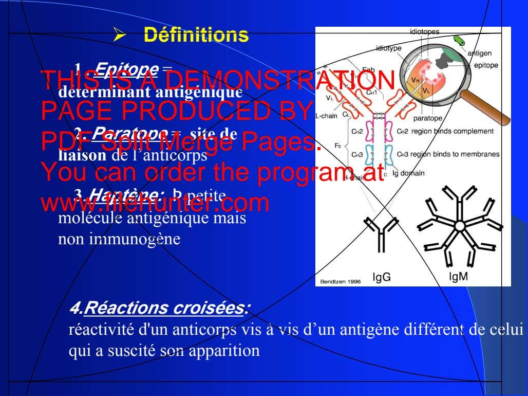 ! Définitions 1 . Epitope = THIS IS A DEMONSTRATION déterminant antigénique PAGE PRODUCED BY