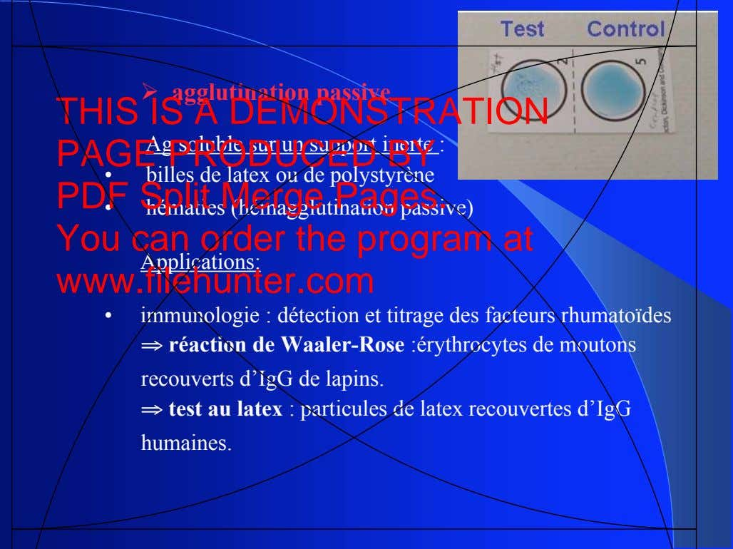 ! agglutination passive THIS IS A DEMONSTRATION Ag soluble sur un support inerte : PAGE