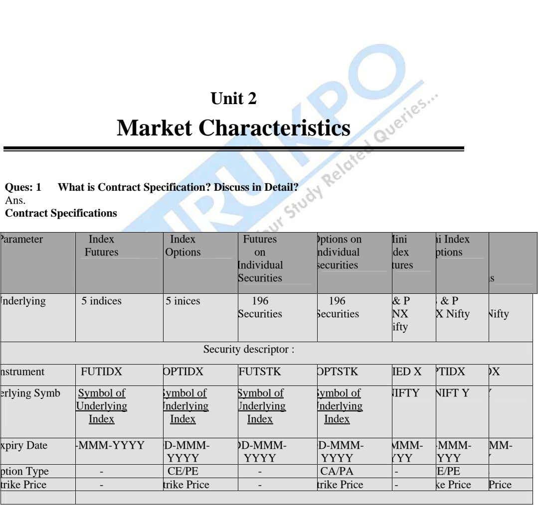 Unit 2 Market Characteristics Ques: 1 What is Contract Specification? Discuss in Detail? Ans. Contract