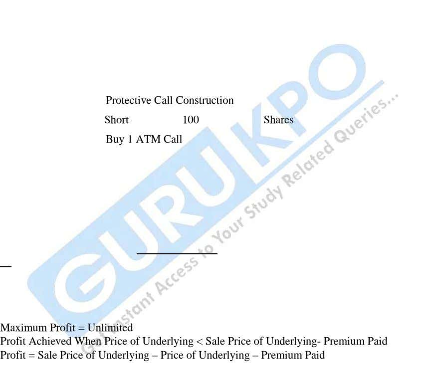 Protective Call Construction Short 100 Shares Buy 1 ATM Call Maximum Profit = Unlimited Profit