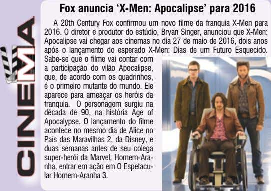 Fox anuncia 'X-Men: Apocalipse' para 2016 A 20th Century Fox confirmou um novo filme da