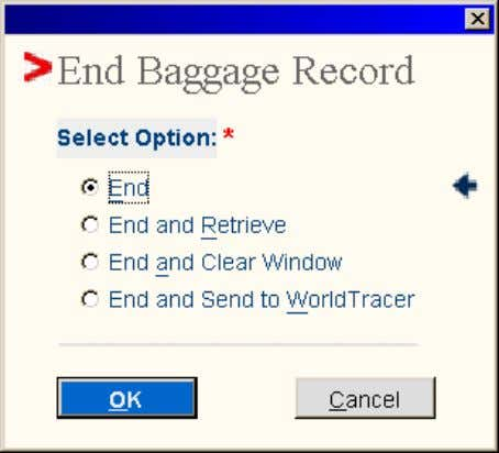• Select Option: o End o End and Retrieve o End and Clear Windows o
