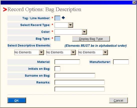 *B*D BAG TAGS 1 FSG 0I 738473 BAGGAGE DESCRIPTION NONE Note: Each Bag Description must be