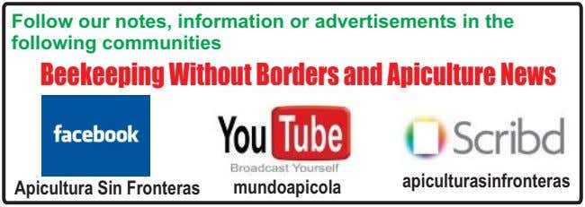 Follow our notes, information or advertisements in the following communities Beekeeping Without Borders and Apiculture