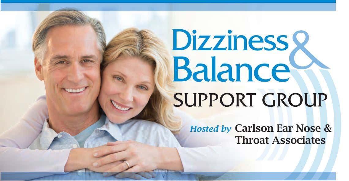 Dizziness Balance & SUPPORT GROUP Hosted by Carlson Ear Nose & Throat Associates