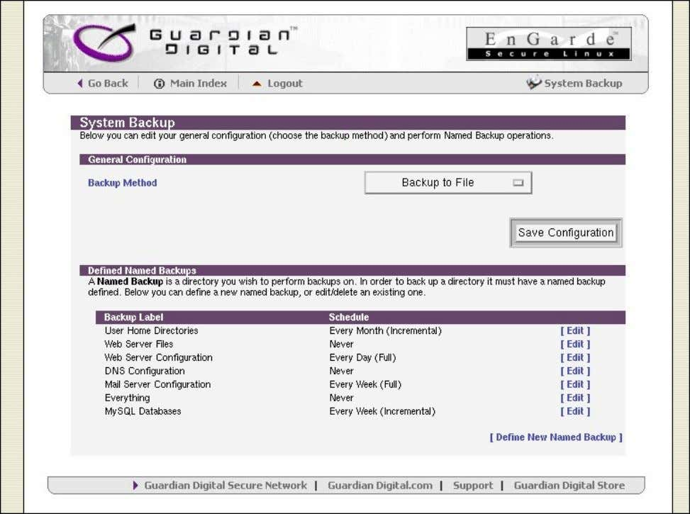 and other features are included to ensure peak performance. System Backup Sample Screen ©2005 Guardian Digital.