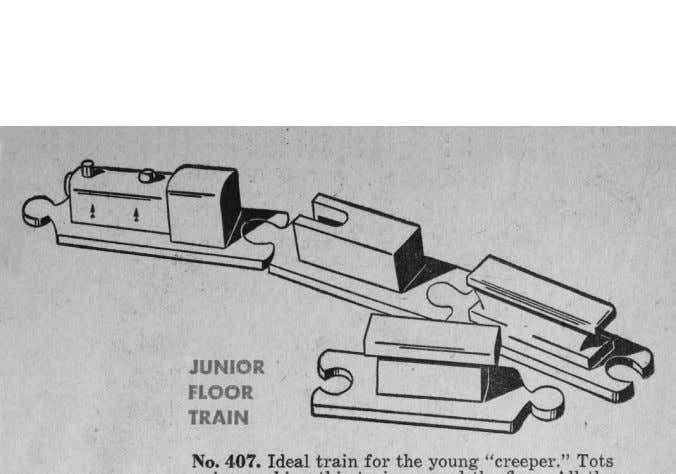 Creative Playthings 139 Fig. 6. Junior Floor Train No. 407 . From Playskool Toy Catalog: The