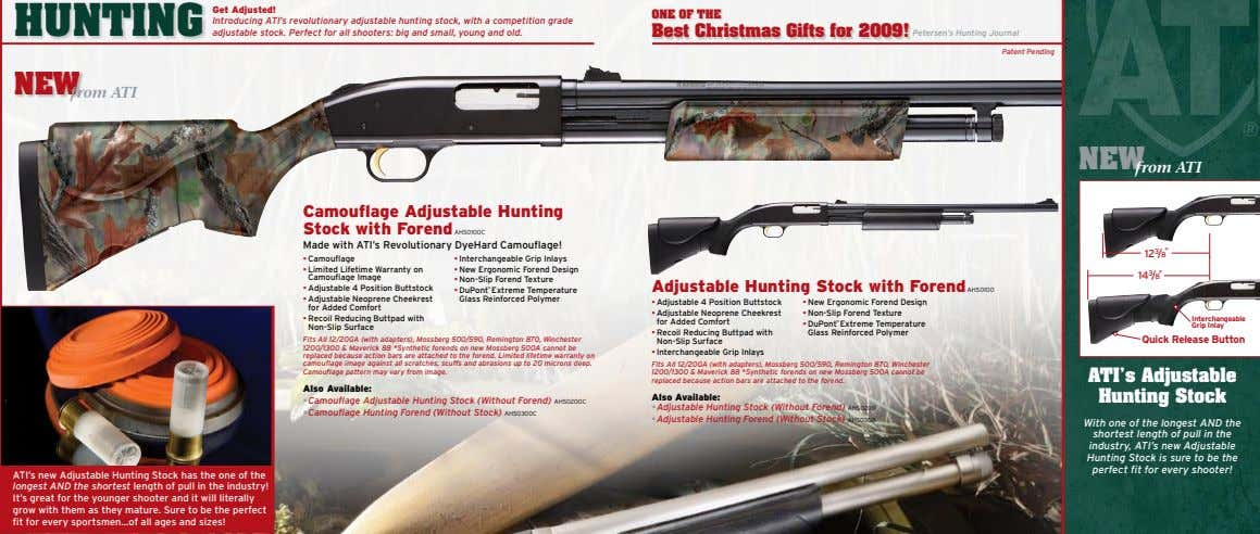 HUNTING Get Adjusted! Introducing ATI's revolutionary adjustable hunting stock, with a competition grade adjustable