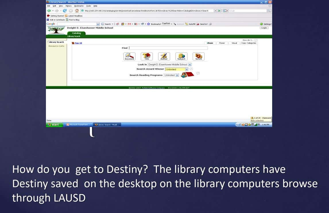 { How do you get to Destiny? The library computers have Destiny saved on the desktop