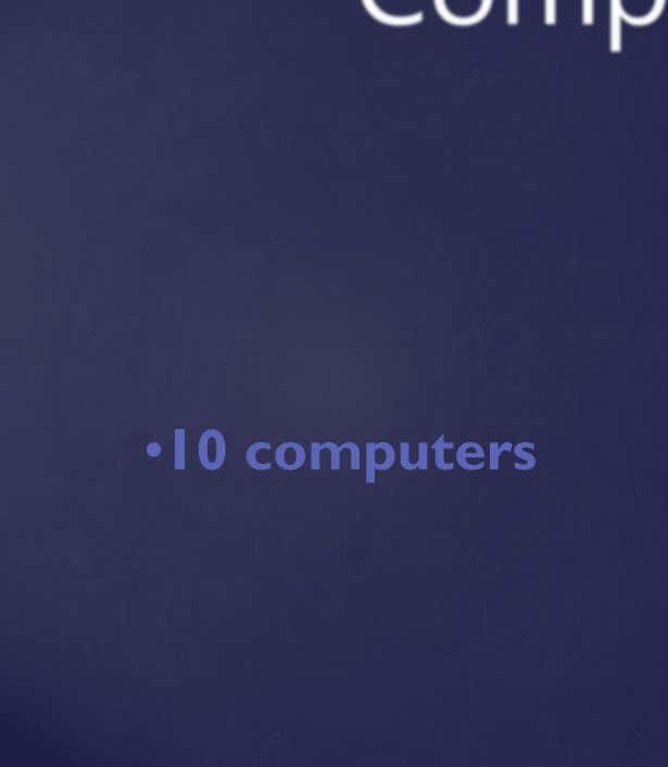 •10 computers