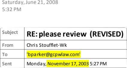 Saturday, June 21, 2008 5:32 PM Subject RE: please review (REVISED) From Chris Stoufflet-Wk To