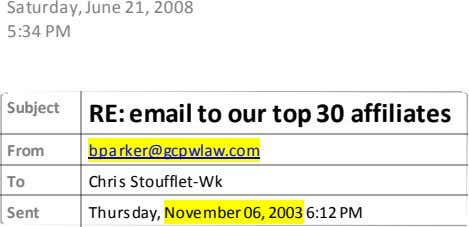 Saturday, June 21, 2008 5:34 PM Subject RE: email to our top 30 affiliates From