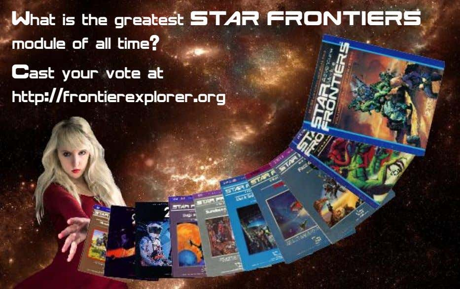 What is the greatest ST¡R FRONTIERS module of all time? Cast your vote at http://frontierexplorer.org