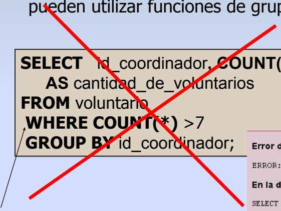 SELECT AS cantidad_de_voluntarios FROM voluntario WHERE COUNT(*) >7 GROUP BY id_coordinador;