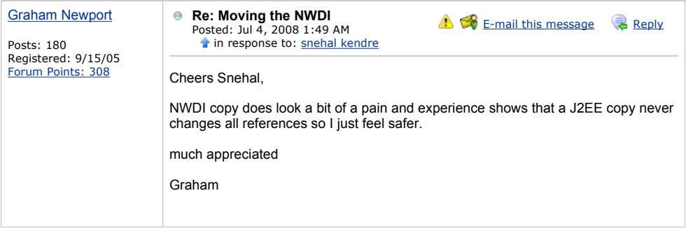 Graham Newport Re: Moving the NWDI E-mail this message Reply Posts: 180 Registered: 9/15/05 Forum