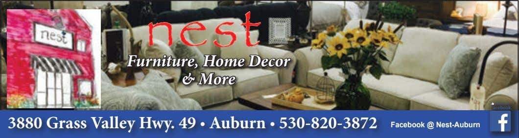 Furniture, Home Decor & More 3880 Grass Valley Hwy. 49 • Auburn • 530-820-3872 Facebook @