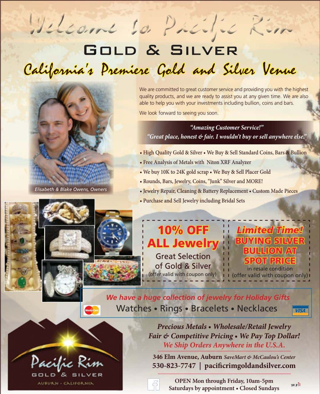 California's Premiere Gold and Silver Venue We are committed to great customer service and providing you