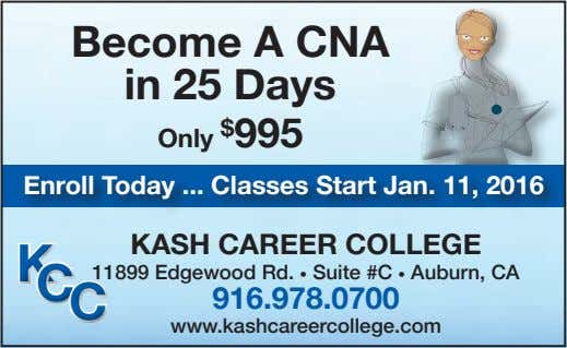 Become A CNA in 25 Days Only $ 995 Enroll Today ... Classes Start Jan. 11,