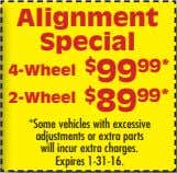 Special Expires 1-31-16. 4-Wheel 2-Wheel $ 99 99* $ 89 99* *Some vehicles with excessive adjustments