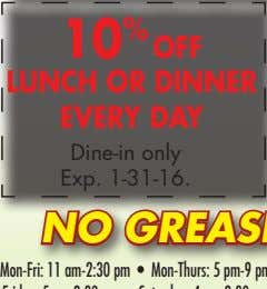 10 OFF LUNCH OR DINNER EVERY DAY Exp. 1-31-16. Dine-in only FREE Buy 1 SODA &