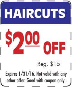 Reg. $15 other offer. Good with coupon only. Expires 1/31/16. Not valid with any HAIRCUTS $