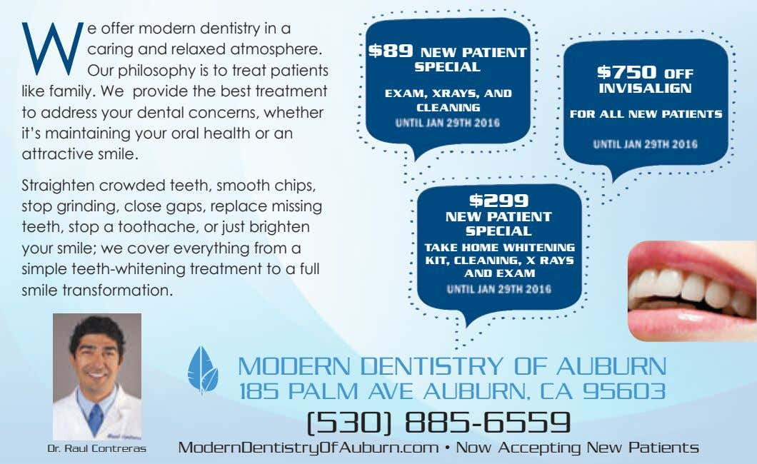 EXAM, XRAYS, AND CLEANING W e offer modern dentistry in a caring and relaxed atmosphere. Our