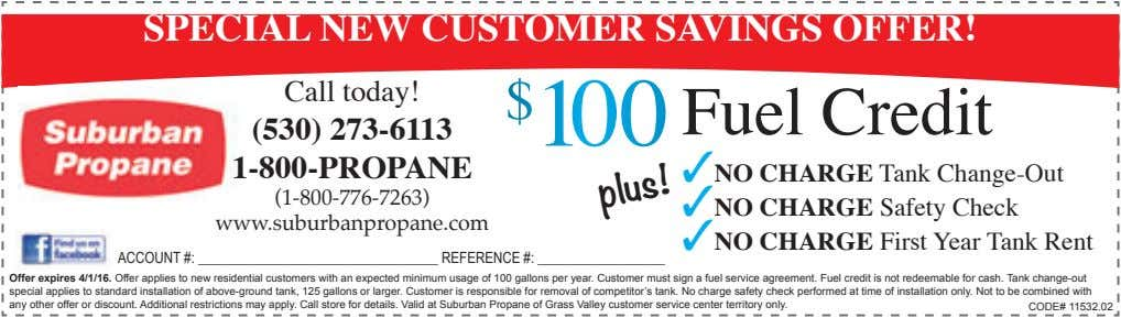SPECIAL NEW CUSTOMER SAVINGS OFFER! __________________________________ CODE# 11532.02 REFERENCE #: __________________ (1-800-776-7263) Call today! plus! 1-800-PROPANE