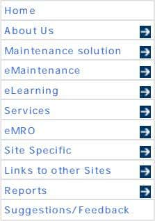 Home About Us Maintenance solution eMaintenance eLearning Services eMRO Site Specific Links to other Sites
