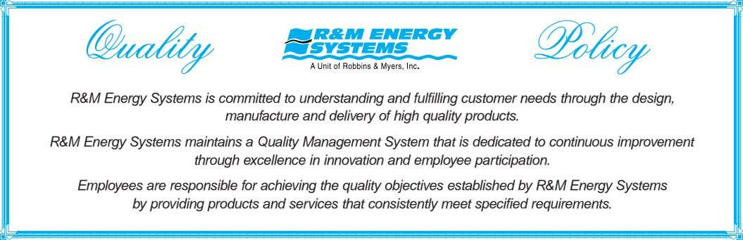 Quality Policy R&M Energy Systems is committed to understanding and fulfilling customer needs through the